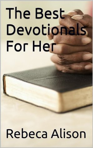 The Best Devotionals For Her Rebeca Alison