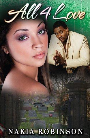 All 4 Love(Part 4) Nakia Robinson