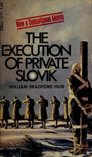 The Execution Of Private Slovik  by  William Bradford Huie