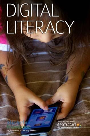 Digital Literacy  by  Spotlight on Digital Media & Learning