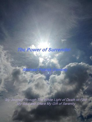 The Power of Surrender (The Power of Surrender Series Book 1) Michael Conway