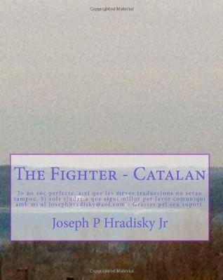The Fighter Joseph P. Hradisky Jr.