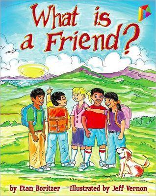 What Is a Friend? Etan Boritzer
