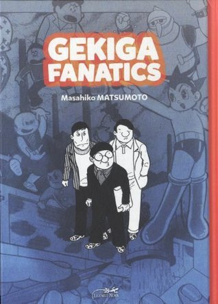 Gekiga Fanatics  by  Masahiko Matsumoto