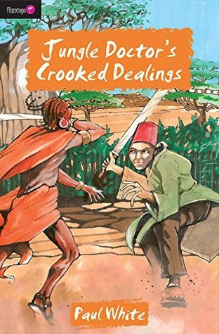 Jungle Doctors Crooked Dealings (Jungle Doctor Series Book 4)  by  Paul White