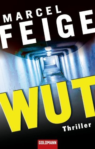 Wut: Thriller Marcel Feige