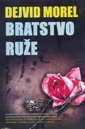 Bratstvo ruže (Mortalis, #1)  by  David Morrell