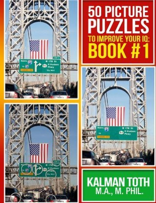 50 Picture Puzzles to Improve Your IQ: Book #1 Kalman Toth