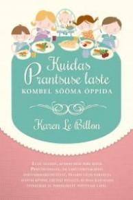Kuidas Prantsuse laste kombel sööma õppida Karen Le Billon