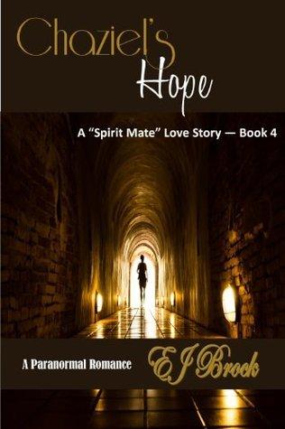 CHAZIELS HOPE (A SPIRIT MATE LOVE STORY Book 4)  by  E.J. Brock