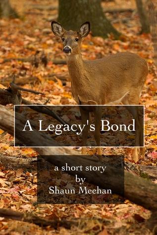 A Legacys Bond  by  Shaun Meehan