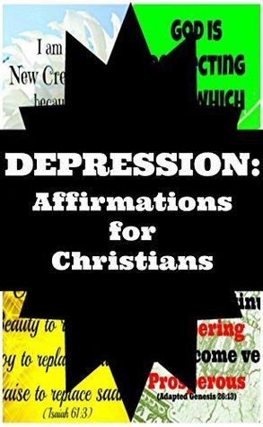 Depression: Affirmations for Christians E.M. Kim