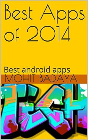 Best and Top Apps of 2014: Best android apps Mohit badaya