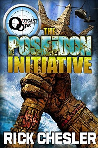 OUTCAST Ops: The Poseidon Initiative (OUTCAST Ops Book 2) Rick Chesler