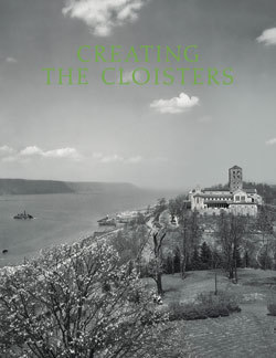 Creating the Cloisters  by  Timothy B. Husband