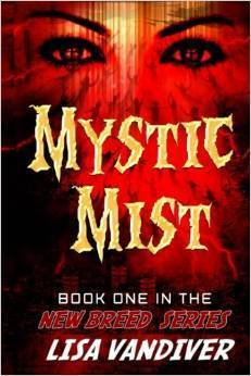 Mystic Mist (The New Breed #1)  by  Lisa Vandiver