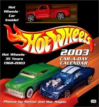 Hot Wheels Car a Day Calendar (2003) Mac Ragan