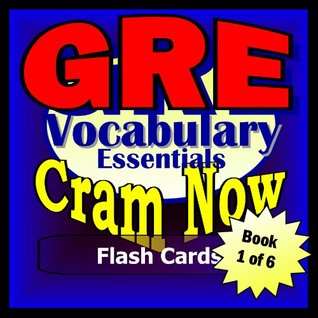 GRE Prep Test ESSENTIAL VOCABULARY Flash Cards--CRAM NOW!--GRE Exam Review Book & Study Guide (GRE Cram Now! 1)  by  GRE Cram Now!