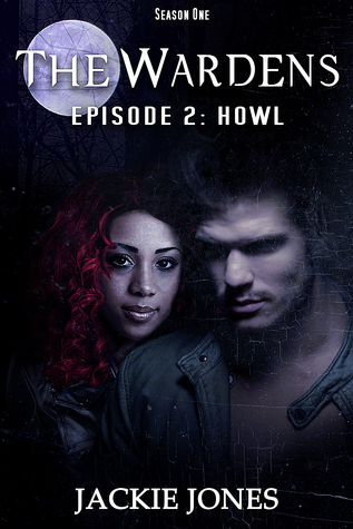 Howl (The Wardens, #2)  by  Jackie   Jones