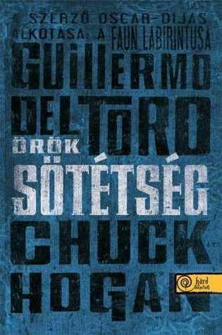 Örök sötétség (A kór trilógia, #3)  by  Guillermo del Toro