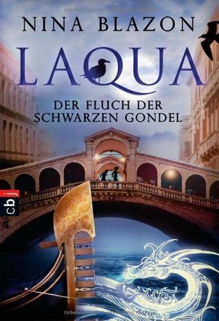 Laqua: Der Fluch der schwarzen Gondel  by  Nina Blazon