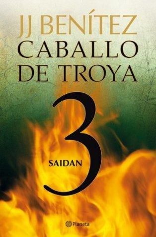 Saidan. Caballo de Troya 3 J.J. Benítez