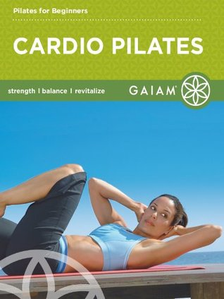 Cardio Pilates: Pilates for Beginners  by  Gaiam