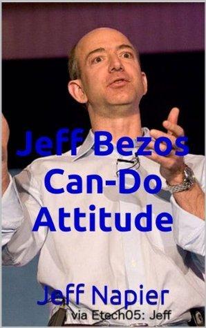 Jeff Bezos - Can-Do Attitude  by  Jeff Napier