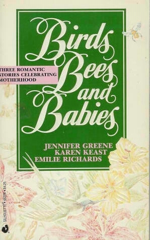 Birds, Bees And Babies  by  Jennifer Greene