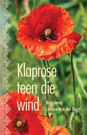 Klaprose teen die wind  by  Marzanne Leroux-Van der Boon