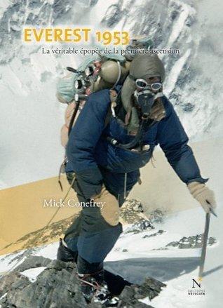 Everest 1953: La véritable épopée de la première ascension  by  Mick Conefrey