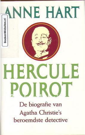 Hercule Poirot De Biografie van Agatha Christies beroemdste detective Anne Hart