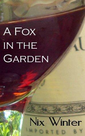 A Fox In The Garden  by  Nix Winter