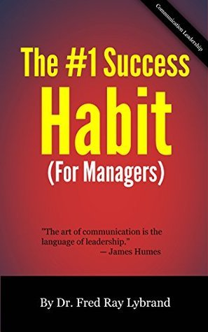 The One Success Habit (For Managers) (The One Success Habit Series Book 2)  by  Fred Lybrand