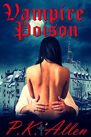Vampire Poison (The Blood and Shadows Chronicles Book 1)  by  P.K. Allen