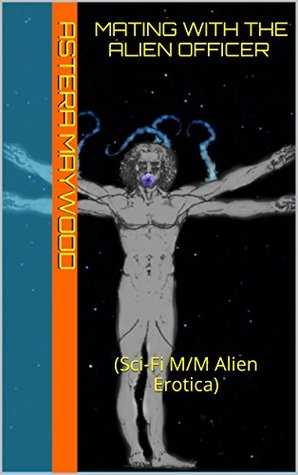 Mating with the Alien Officer Astera Maywood