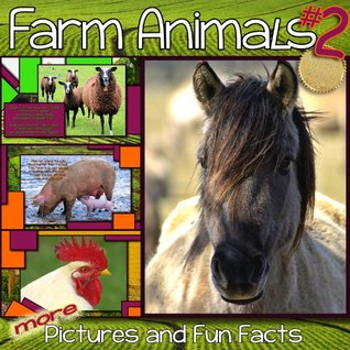 Childrens Book - Farm Animals - Cute Pictures and Fun Facts (Kids Books, Animal Books, Picture Books, Childrens Books, Non-Fiction Books for Kids): A Wonderful Bedtime Story! (Our Big Wide World! 3) Peter Nigel Estes