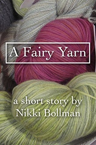 A Fairy Yarn: a short story Sticks and Scribbles Press