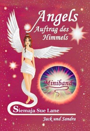 Jack und Sandra: Miniband (Angels - Auftrag des Himmels 8)  by  Siemaja Sue Lane