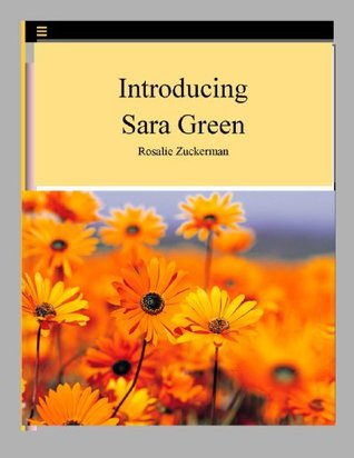 Introducing Sara Green Rosalie Zuckerman