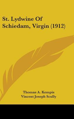 St. Lydwine of Schiedam, Virgin (1912)  by  Thomas à Kempis