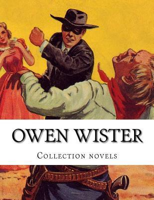 Owen Wister, Collection Novels  by  Owen Wister