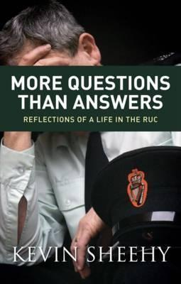 More Questions Than Answers: Reflections On A Life In The Ruc  by  Kevin Sheehy