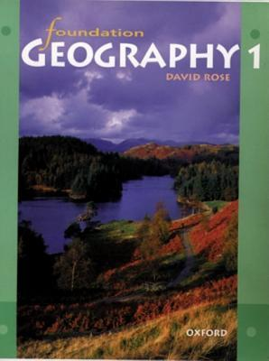 Foundation Geography: Bk.1  by  David Rose