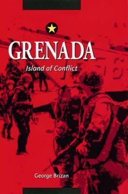 Grenada: Island of Conflict George I. Brizan