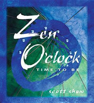 Zen OClock: Time to Be Scott Shaw