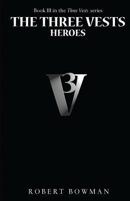 The Three Vests III: Heroes Robert Bowman