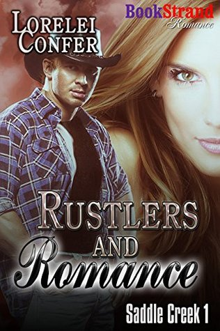Rustlers and Romance [Saddle Creek 1]  by  Lorelei Confer