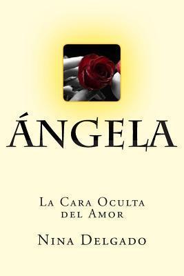 Angela: La Cara Oculta del Amor  by  Mitica Books Books