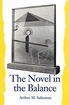 The Novel in the Balance  by  Arthur M. Saltzman